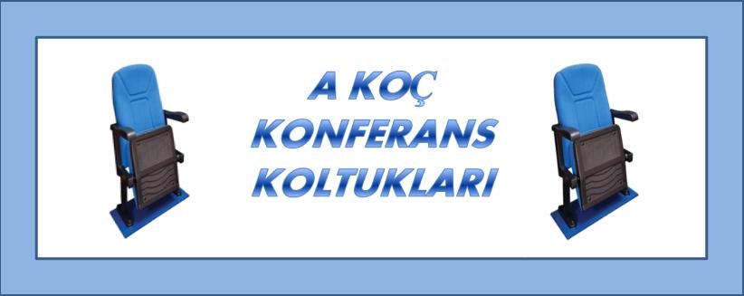 A KOÇ KONFERANS KOLTUKLARI